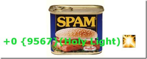 Holy Light Spam – Less Calories than the Original